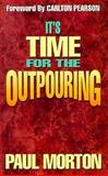 It's Time for the Outpouring, Paul Morton, 0927936593