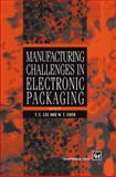 Manufacturing Challenges in Electronic Packaging, , 1461376599