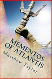 Mementos of Atlantis, Matthew Taylor, 1494356597