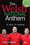 Welsh National Anthem - Its Story, Its Meaning, Siôn T. Jobbins, 1847716598
