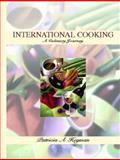 International Cooking : A Culinary Journey, Heyman, Patricia A., 0130326593