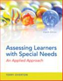 Assessing Learners with Special Needs : An Applied Approach, Enhanced Pearson EText with Loose-Leaf Version -- Access Card Package, Overton, Terry, 0133846598
