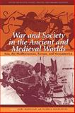 War and Society in the Ancient and Medieval Worlds : Asia, the Mediterranean, Europe, and Mesoamerica, Raaflaub, Kurt A. and Rosenstein, Nathan S., 0674006593