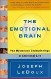 The Emotional Brain, Joseph LeDoux, 0684836599