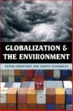 Globalization and the Environment, Christoff, Peter and Eckersley, Robyn, 074255659X