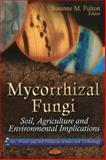 Mycorrhizal Fungi : Soil, Agriculture and Environmental Implications, Fulton, Susanne M., 1611226597