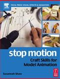 Stop Motion : Craft Skills for Model Animation, Shaw, Susannah, 0240516591