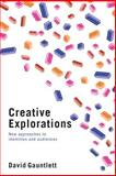 Creative Explorations : New Approaches to Identities and Audiences, Gauntlett, David, 041539659X