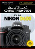 Guide for the Nikon D600, David D. Busch, 1285446593