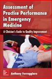 Assessment of Practice Performance in Emergency Medicine : A Clinician's Guide ToQuality Improvement, Ferroggiaro, 0071836594