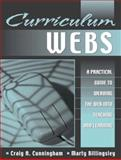 Curriculum Webs : A Practical Guide to Weaving the Web into Teaching and Learning, Cunningham, Craig A. and Billingsley, Marty, 0205336590