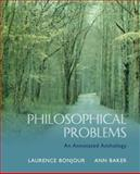 Philosophical Problems : An Annotated Anthology, BonJour, Laurence and Baker, Ann, 0321236599