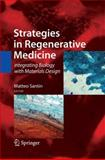 Strategies in Regenerative Medicine : Integrating Biology with Materials Design, Santin, Matteo, 0387746595