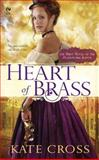 Heart of Brass, Kate Cross, 0451236599
