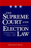 The Supreme Court and Election Law : Judging Equality from Baker V. Carr to Bush V. Gore, Hasen, Richard L., 0814736599