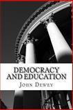 Democracy and Education, John Dewey, 1481216597