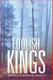 Foolish Kings, Lael Silver, 1496926595
