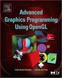 Advanced Graphics Programming Using OpenGL, McReynolds, Tom and Blythe, David, 1558606599