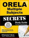 ORELA Multiple Subjects Secrets Study Guide : ORELA Test Review for the Oregon Educator Licensure Assessments, ORELA Exam Secrets Test Prep Team, 1614036594