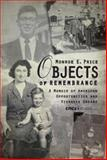 Objects of Remembrance : A memoir of Viennese Dreams and American Opportunities, Price, Monroe E., 9639776599