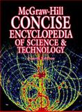 McGraw-Hill Concise Encyclopedia of Science and Technology, McGraw-Hill Staff, 0070526591