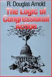 The Logic of Congressional Action, Arnold, R. Douglas, 0300056591