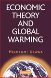 Economic Theory and Global Warming, Uzawa, Hirofumi, 052106659X