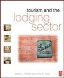 Tourism and the Lodging Sector, Timothy, Dallen J. and Teye, Victor B., 0750686596