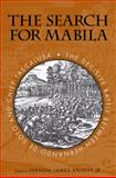 The Search for Mabila : The Decisive Battle Between Hernando de Soto and Chief Tascalusa, , 0817316590