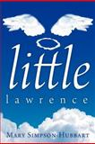 Little Lawrence, Mary Simpson-Hubbart, 1462706592
