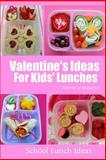Valentine's Ideas for Kids' Lunches, Sherrie Le Masurier, 1495926591
