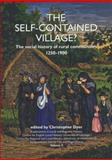 The Self-Contained Village? : The Social History of Rural Communities, 1250-1900, , 190280659X