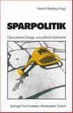 Sparpolitik : ökonomische Zwänge und Politische Spielräume, Mäding, Heinrich, 3531116592