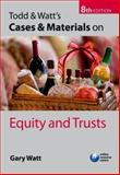 Todd and Watt's Cases and Materials on Equity and Trusts, Watt, Gary, 0199556598