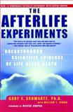 The Afterlife Experiments, Gary E. Schwartz, 0743436598