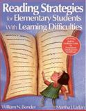 Reading Strategies for Elementary Students with Learning Difficulties, Bender, William N. and Larkin, Martha, 0761946594