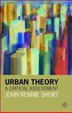 Urban Theory : A Critical Assessment, Short, John Rennie, 1403906599