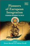 Pioneers of European Integration : Citizenship and Mobility in the Eu, Adrian Favell, 1848446594