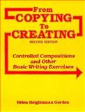 From Copying to Creating, Gordon, Helen H., 0030696593