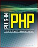 Plug-in PHP : 100 Power Solutions - Simple Solutions to Practical PHP Problems, Nixon, Robin, 0071666591