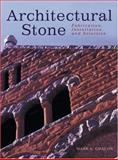 Architectural Stone : Fabrication, Installation, and Selection, Chacon, Mark A., 047124659X