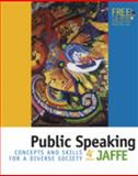 Public Speaking : Concepts and Skills for a Diverse Society, Jaffe, Clella I., 0534606598