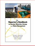 The Reporter's Handbook on Nuclear Materials, Energy, and Waste Management, Greenberg, Michael R. and West, Bernadette M., 0826516599