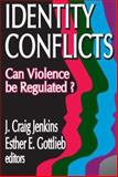 Identity Conflicts : Can Violence Be Regulated?, , 1412806593