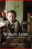 Worlds Apart : Poverty and Politics in Rural America, Duncan, Cynthia M., 0300196598