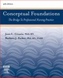 Conceptual Foundations : The Bridge to Professional Nursing Practice, Creasia, Joan L. and Parker, Barbara J., 0323036597