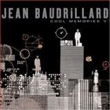 Cool Memories, 2000-2004, Baudrillard, Jean, 0745636594