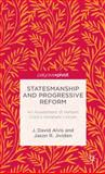 Statesmanship and Progressive Reform : An Assessment of Herbert Croly's Abraham Lincoln, Jividen, Jason and Alvis, J. David, 1137366591