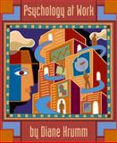 Psychology at Work : An Introduction to Industrial/Organizational Psychology, Krumm, DiAnne, 1572596597