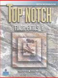 Top Notch Fundamentals Split A with Workbook and CD, Saslow, Joan M. and Ascher, Allen, 0131106597